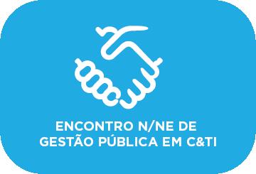 Encontro Norte / Nordeste de Gestão Pública em C&TI