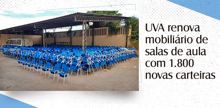 UVA renova mobiliário de salas de aula com 1.800 novas carteiras